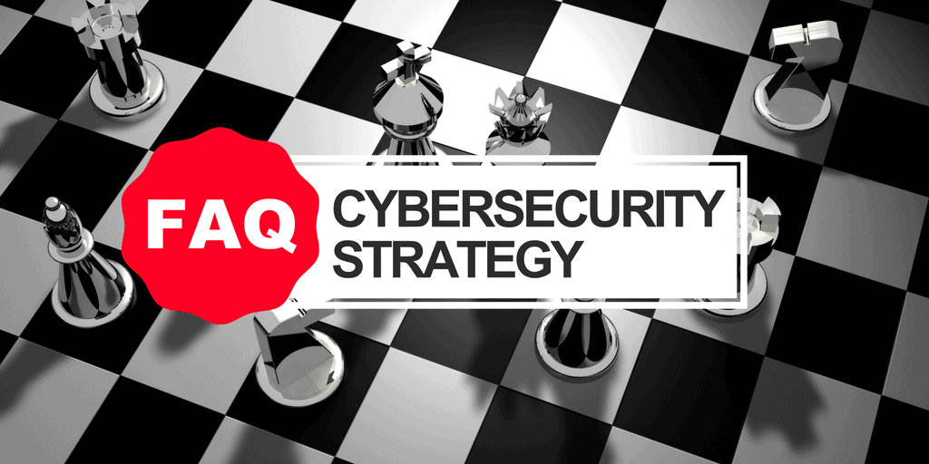 Cybersecurity Strategy FAQ