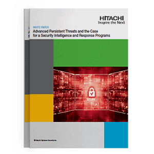 Hitachi Systems Security - White Paper Advanced Persistent Threats