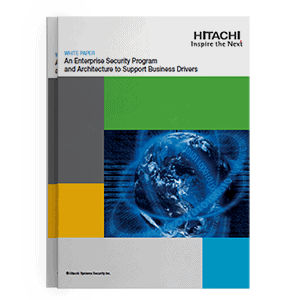 Hitachi Systems Security - White Paper Enterprise Security Program